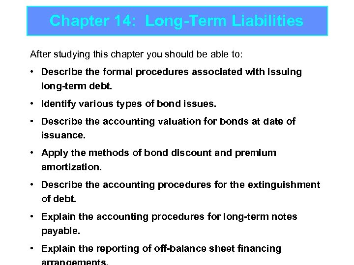 Chapter 14: Long-Term Liabilities After studying this chapter you should be able to: •