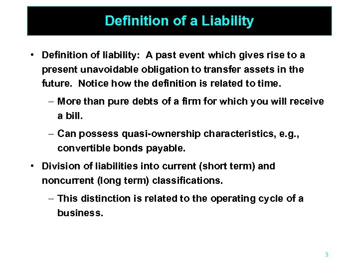Definition of a Liability • Definition of liability: A past event which gives rise