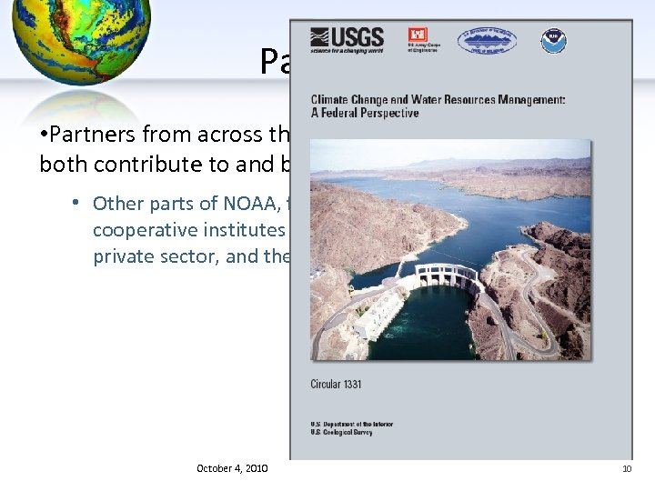 Partners • Partners from across the broader climate community both contribute to and benefit