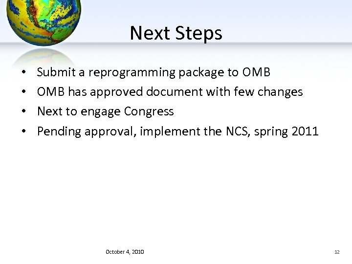 Next Steps • • Submit a reprogramming package to OMB has approved document with