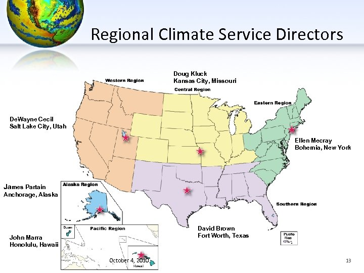 Regional Climate Service Directors Doug Kluck Kansas City, Missouri De. Wayne Cecil Salt Lake