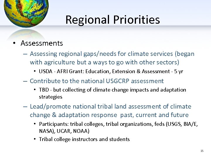 Regional Priorities • Assessments – Assessing regional gaps/needs for climate services (began with agriculture