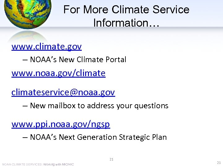 For More Climate Service Information… www. climate. gov – NOAA's New Climate Portal www.
