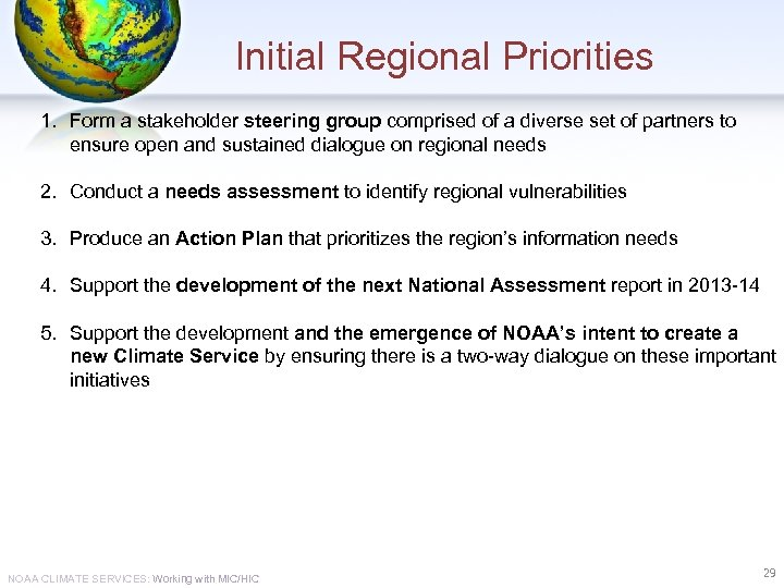 Initial Regional Priorities 1. Form a stakeholder steering group comprised of a diverse set