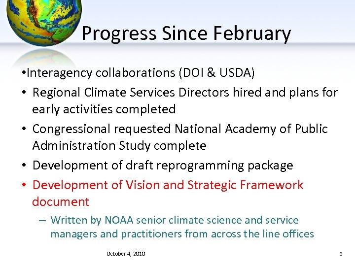 Progress Since February • Interagency collaborations (DOI & USDA) • Regional Climate Services Directors