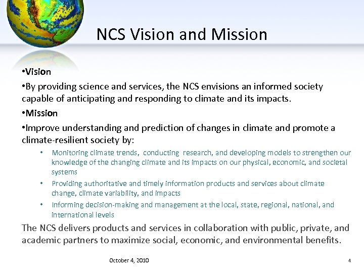 NCS Vision and Mission • Vision • By providing science and services, the NCS