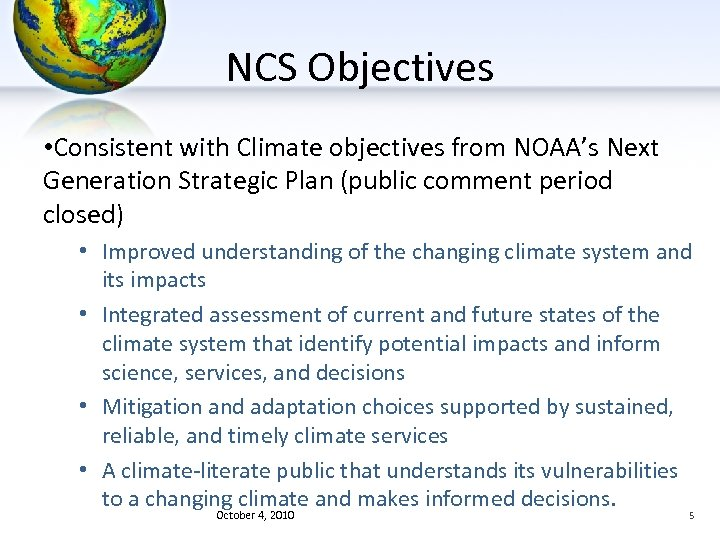 NCS Objectives • Consistent with Climate objectives from NOAA's Next Generation Strategic Plan (public