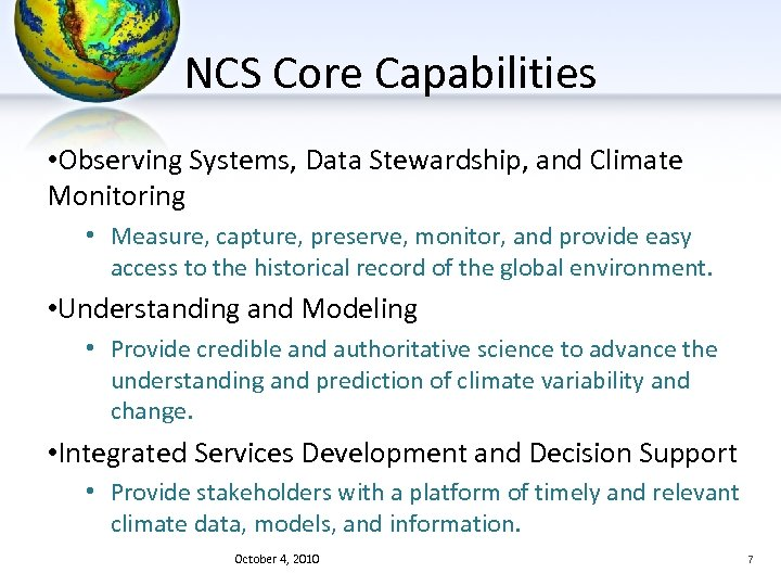 NCS Core Capabilities • Observing Systems, Data Stewardship, and Climate Monitoring • Measure, capture,