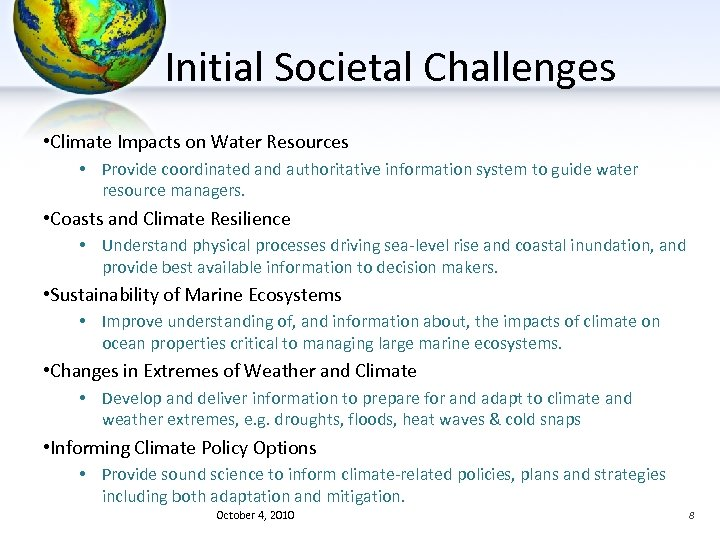 Initial Societal Challenges • Climate Impacts on Water Resources • Provide coordinated and authoritative