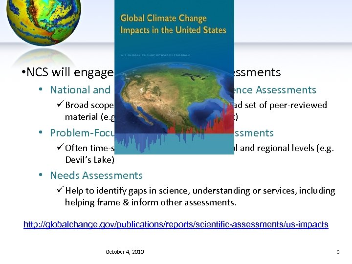 Assessments • NCS will engage in three types of assessments • National and International