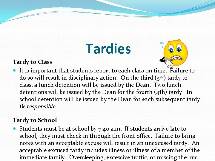 Tardies Tardy to Class It is important that students report to each class on