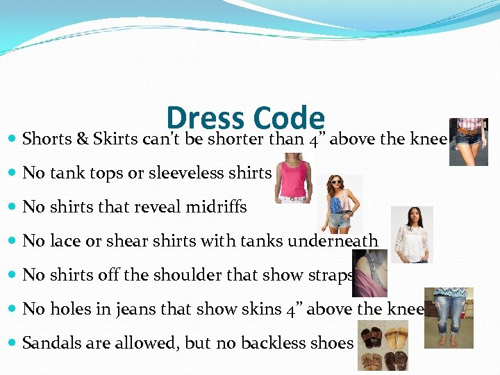 """Dress Code above the knee Shorts & Skirts can't be shorter than 4"""" No"""