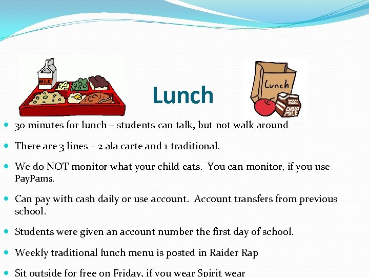 Lunch 30 minutes for lunch – students can talk, but not walk around There