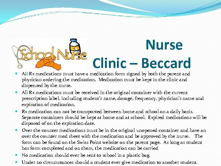 Nurse Clinic – Beccard All Rx medications must have a medication form signed by