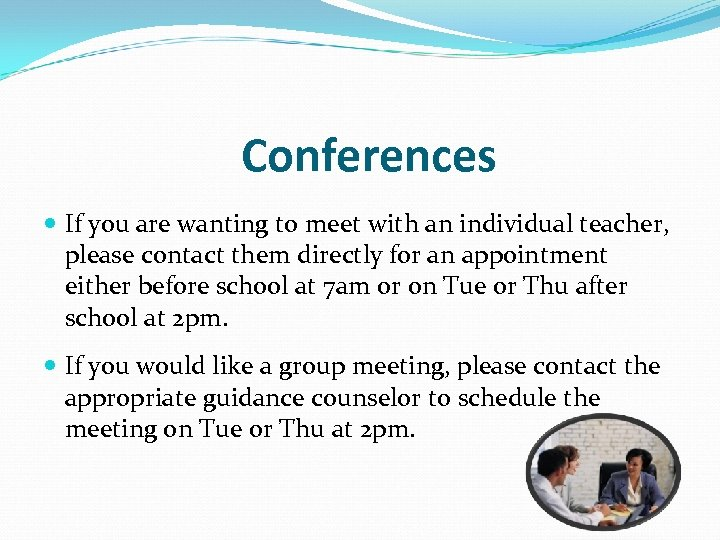 Conferences If you are wanting to meet with an individual teacher, please contact them