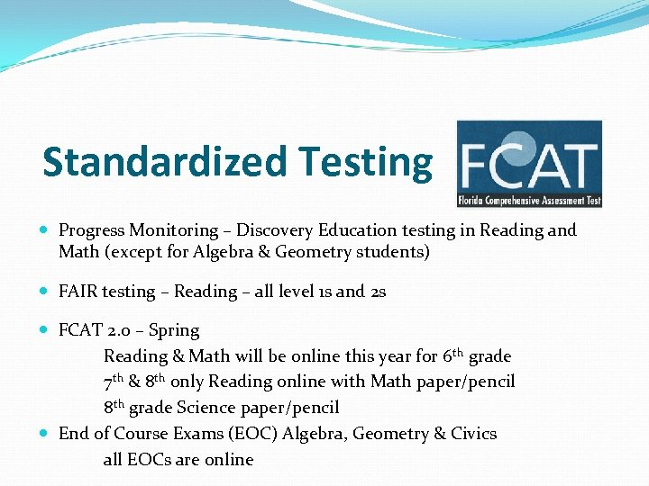 Standardized Testing Progress Monitoring – Discovery Education testing in Reading and Math (except for