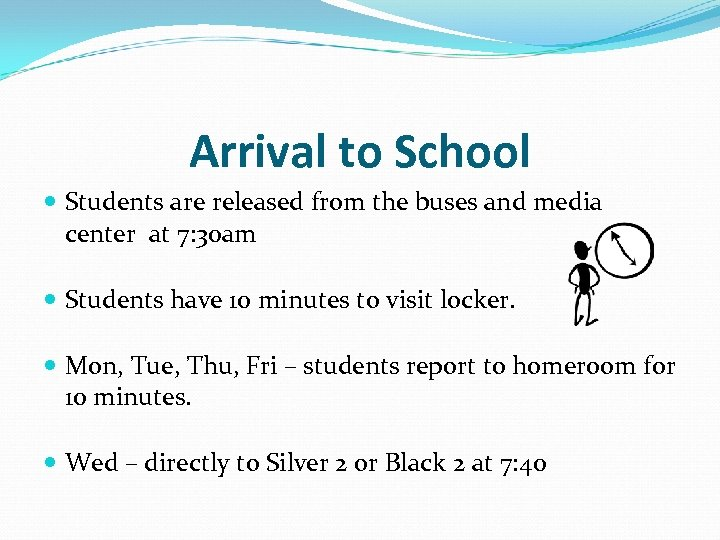 Arrival to School Students are released from the buses and media center at 7: