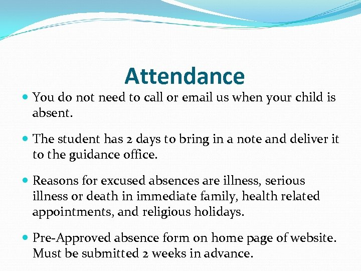 Attendance You do not need to call or email us when your child is