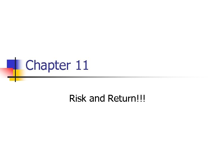 Chapter 11 Risk and Return!!!