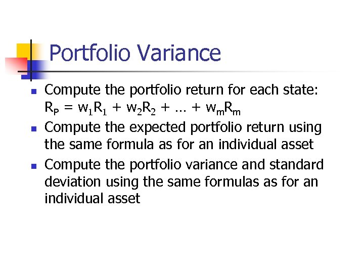 Portfolio Variance n n n Compute the portfolio return for each state: R P
