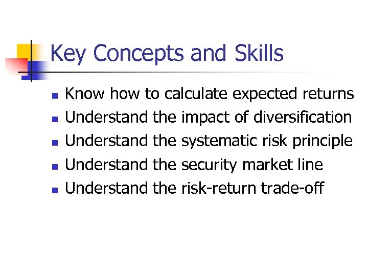 Key Concepts and Skills n n n Know how to calculate expected returns Understand