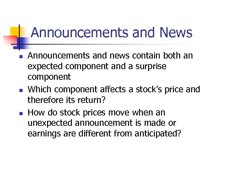 Announcements and News n n n Announcements and news contain both an expected component