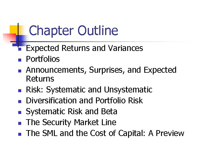 Chapter Outline n n n n Expected Returns and Variances Portfolios Announcements, Surprises, and
