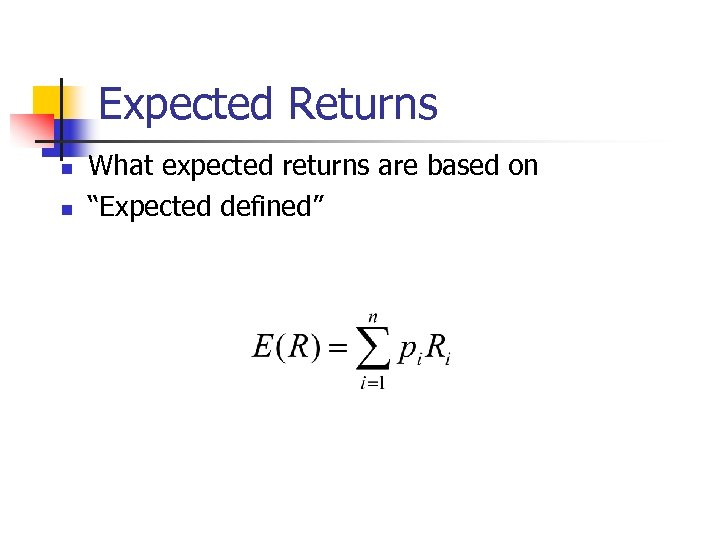 """Expected Returns n n What expected returns are based on """"Expected defined"""""""