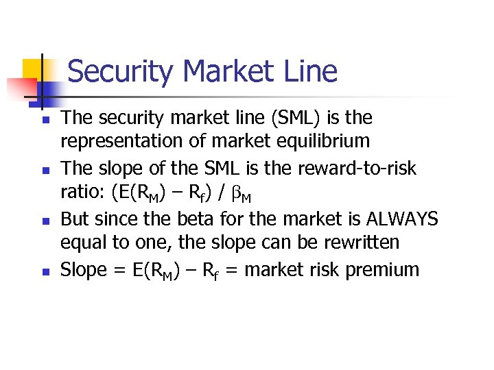 Security Market Line n n The security market line (SML) is the representation of