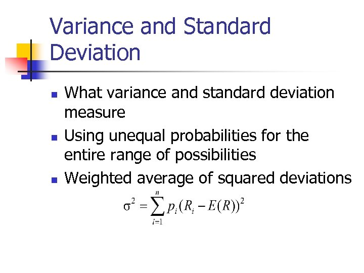 Variance and Standard Deviation n What variance and standard deviation measure Using unequal probabilities