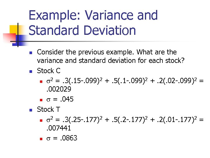 Example: Variance and Standard Deviation n Consider the previous example. What are the variance