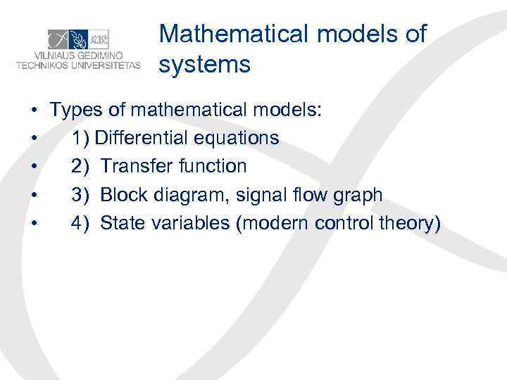 mathematical models of systems • • • types of mathematical models: 1) differential  equations