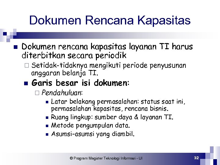 Dokumen Rencana Kapasitas n Dokumen rencana kapasitas layanan TI harus diterbitkan secara periodik ¨