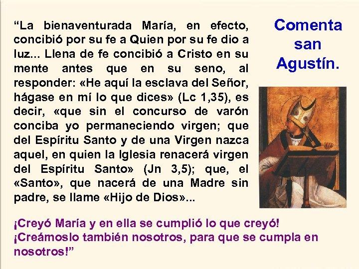 """""""La bienaventurada María, en efecto, concibió por su fe a Quien por su fe"""