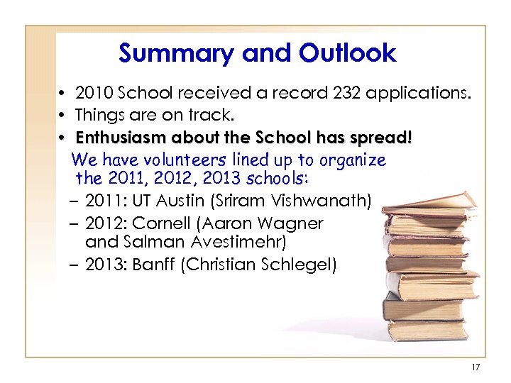 Summary and Outlook • 2010 School received a record 232 applications. • Things are