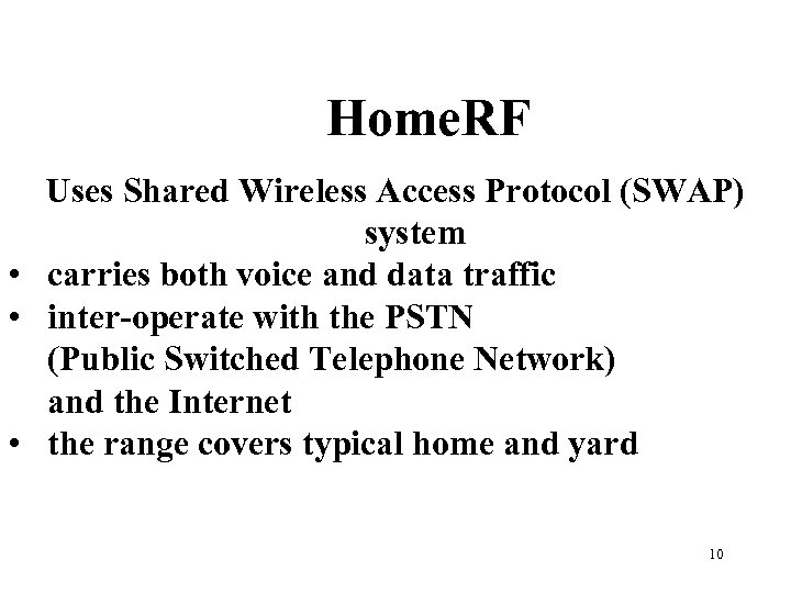 Home. RF Uses Shared Wireless Access Protocol (SWAP) system • carries both voice and