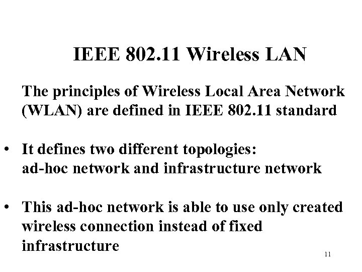 IEEE 802. 11 Wireless LAN The principles of Wireless Local Area Network (WLAN) are