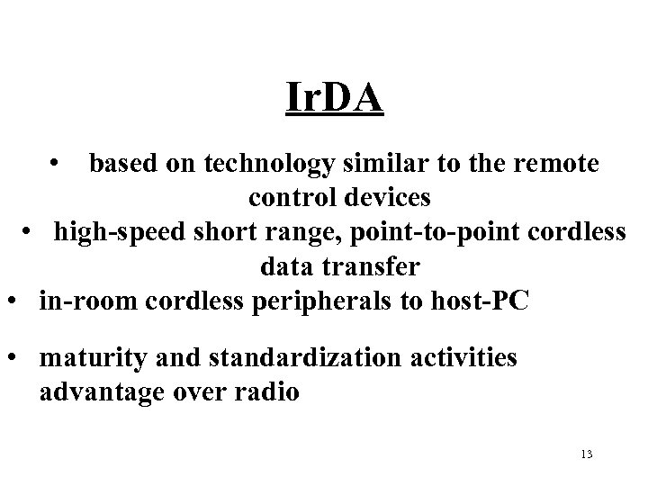Ir. DA • based on technology similar to the remote control devices • high-speed