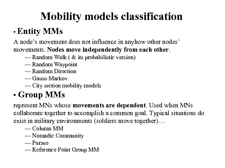 Mobility models classification • Entity MMs A node's movement does not influence in anyhow