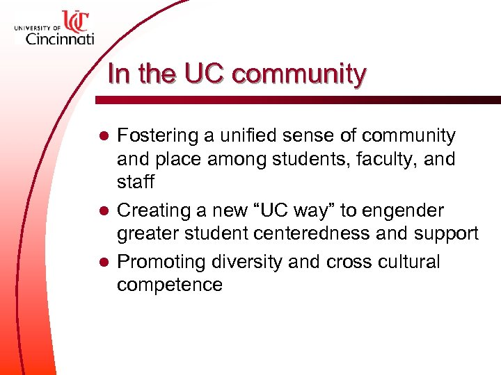 In the UC community Fostering a unified sense of community and place among students,