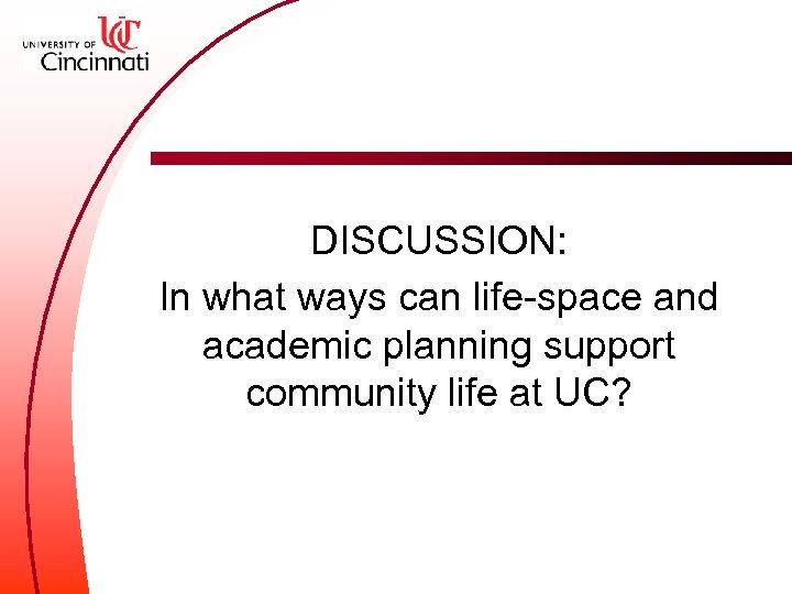 DISCUSSION: In what ways can life-space and academic planning support community life at UC?