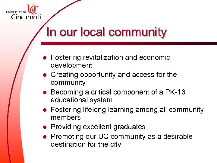 In our local community l l l Fostering revitalization and economic development Creating opportunity