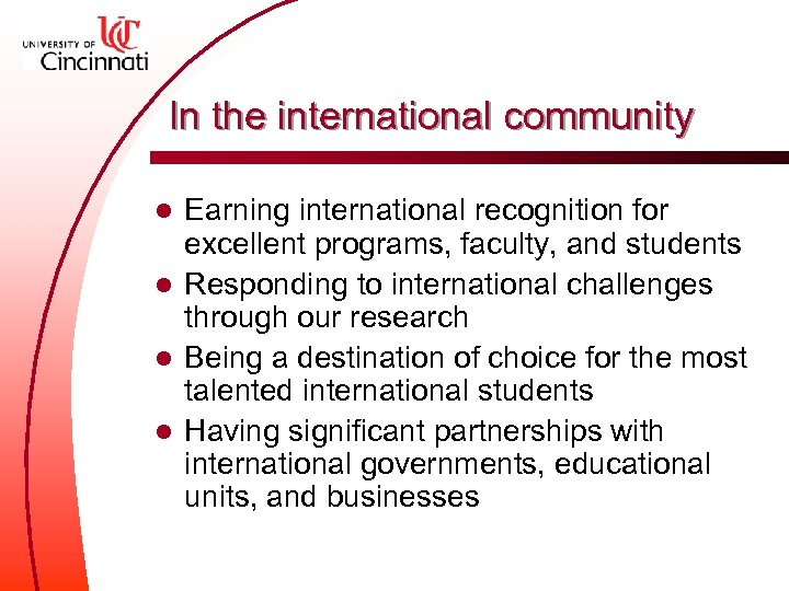 In the international community Earning international recognition for excellent programs, faculty, and students l