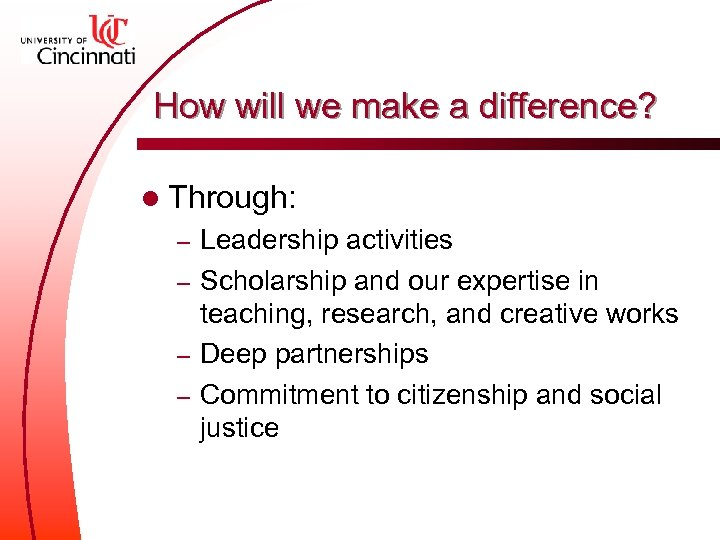 How will we make a difference? l Through: Leadership activities – Scholarship and our