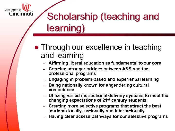 Scholarship (teaching and learning) l Through our excellence in teaching and learning – –