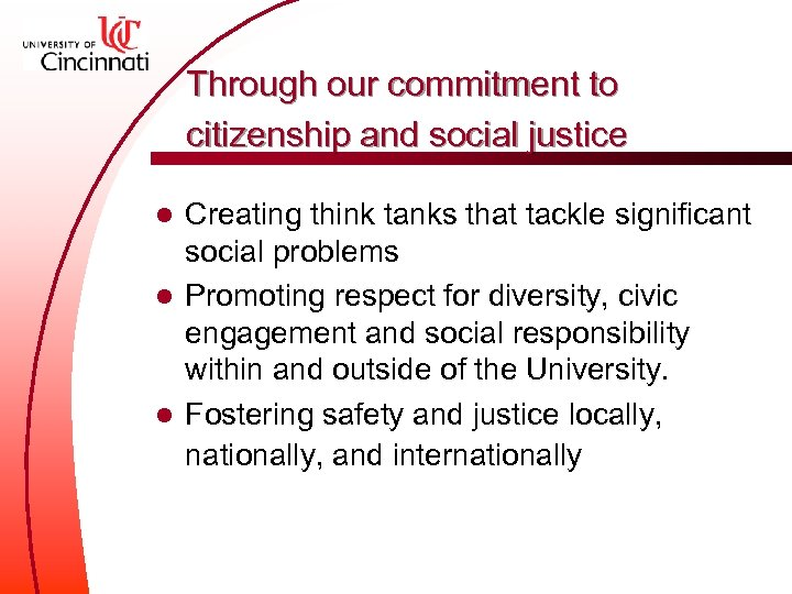 Through our commitment to citizenship and social justice Creating think tanks that tackle significant