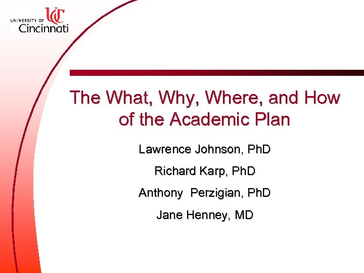 The What, Why, Where, and How of the Academic Plan Lawrence Johnson, Ph. D