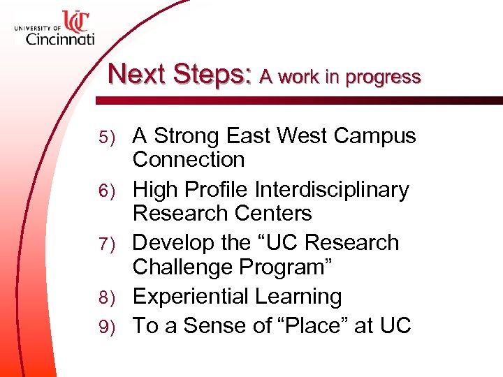 Next Steps: A work in progress 5) 6) 7) 8) 9) A Strong East