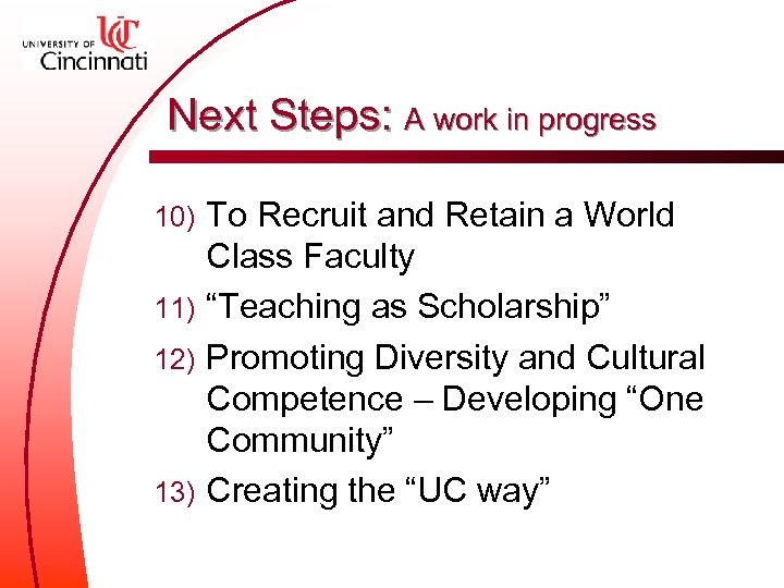 Next Steps: A work in progress To Recruit and Retain a World Class Faculty