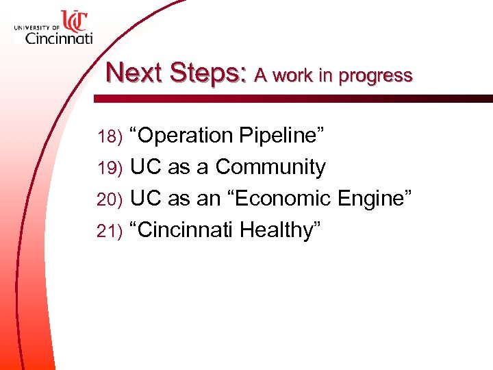 """Next Steps: A work in progress """"Operation Pipeline"""" 19) UC as a Community 20)"""